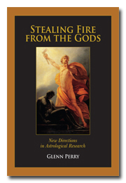 Stealing Fire From The Gods: New Directions In Astrological Research. Glenn Perry